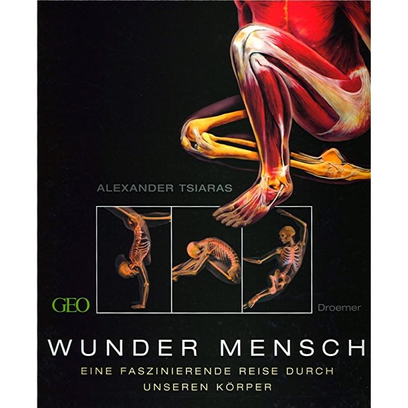 Wunder Mensch - Eine faszinierende Reise durch unseren Körper von ...
