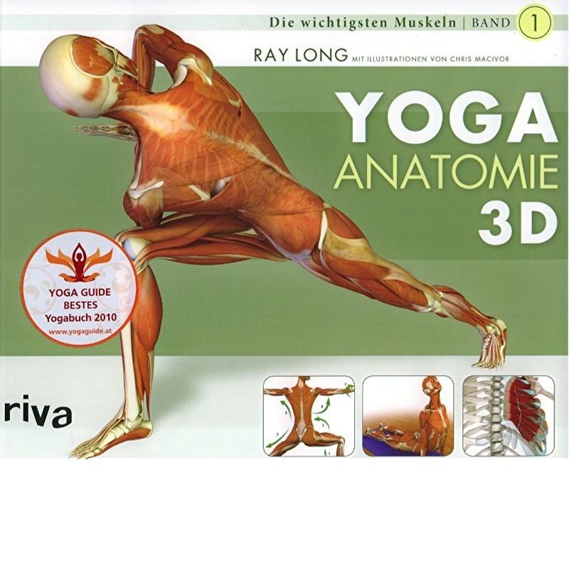 Yoga Anatomie 3D - Die wichtigsten Muskeln - Band 1 von Dr. Ray Long ...