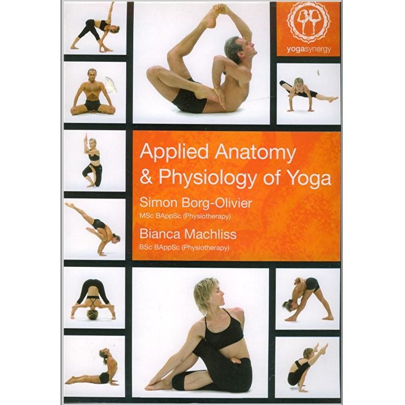 Applied Anatomy & Physiology of yoga von S. Borg-Olivier, B ...
