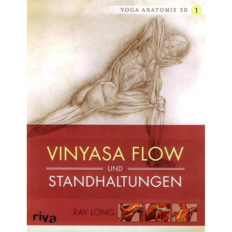 Yoga Anatomie 3D - Band 1 - Vinyasa Flow und Standhaltungen von Dr ...