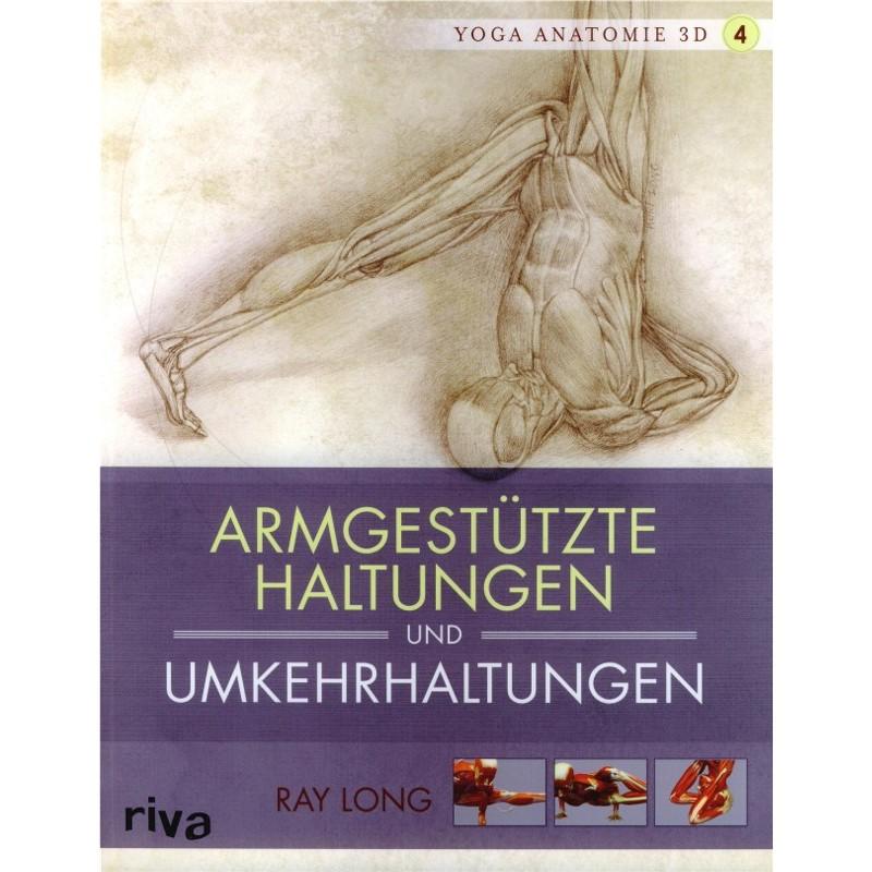 Yoga Anatomie 3D - Band 4 - Armgestützte Haltungen und ...