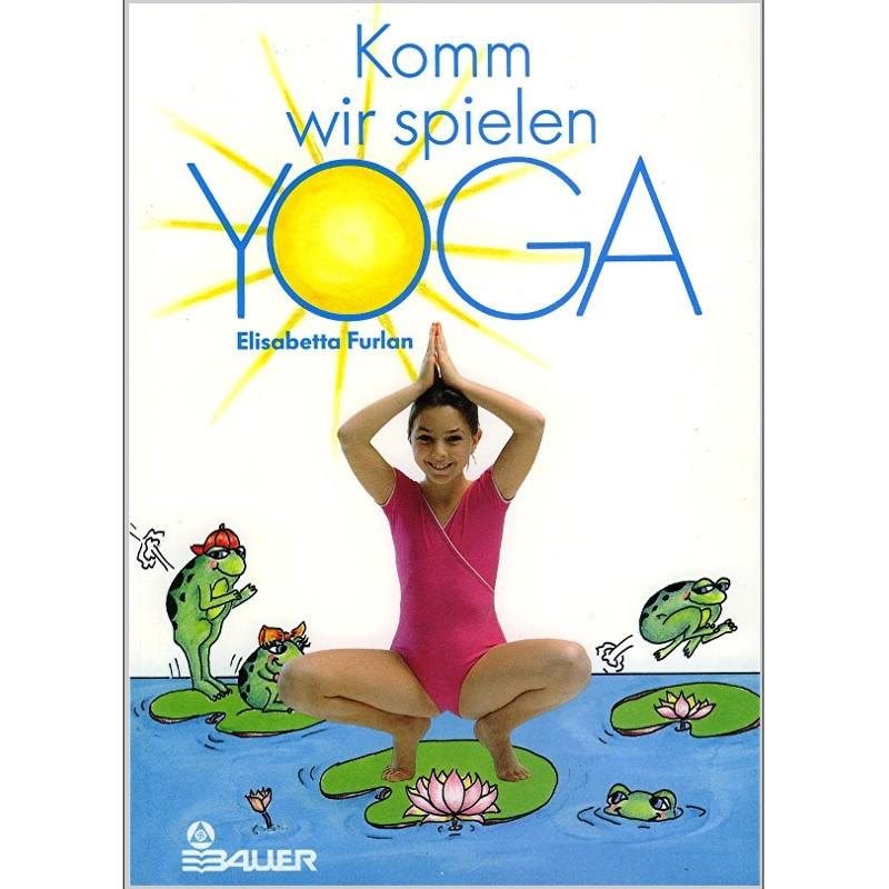 Komm, wir spielen Yoga von Furlan
