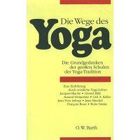 Die Wege des Yoga von J. Blache, G. Blitz, A. Desjardins, C.A. Kel,