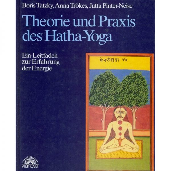 Theorie und Praxis des Hatha-Yoga