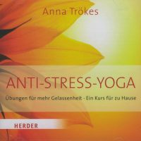 Anti-Stress-Yoga von Anna Trökes