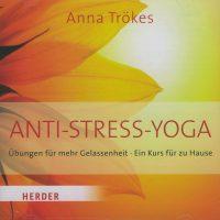 Anti-Stress-Yoga von Anna Trökes