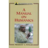 A manual on humanics, Prashant Iyengar