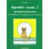 Hyperaktiv - na und ...? von Dr. Nicole Goldstein