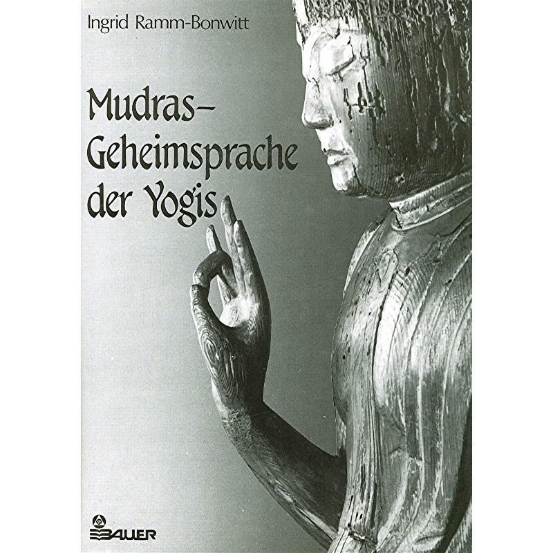 Mudras - Geheimsprache der Yogis von Ramm-Bonwitt