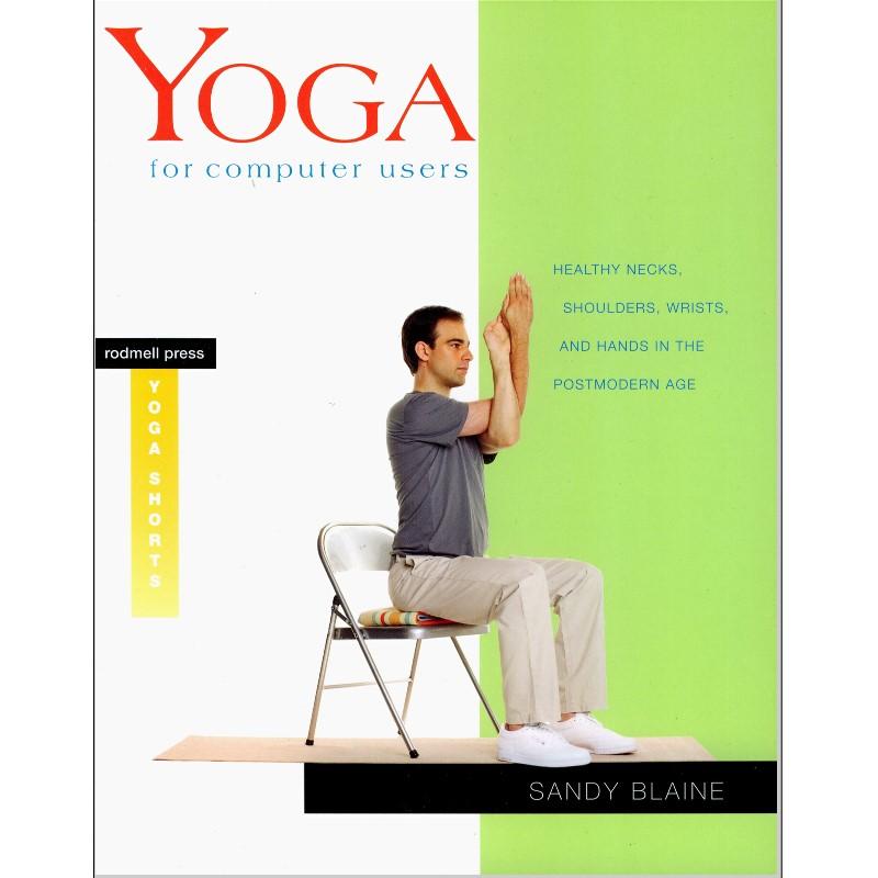 Yoga for computer users von Sandy Blaine