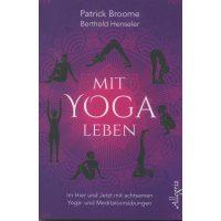 Mit Yoga leben von Patrick Broome, Berthold Henseler