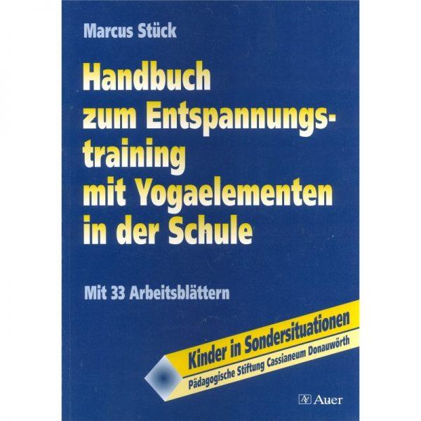 Handbuch zum Entspannungstraining mit Yogaelementen in der Schule
