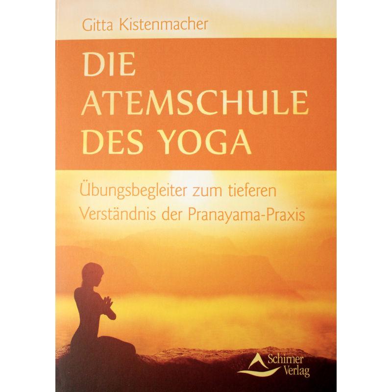 Die Atemschule des Yoga von Gitta Kistenmacher
