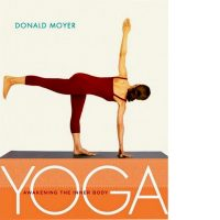 Donald Moyer: Yoga - awakening the inner body