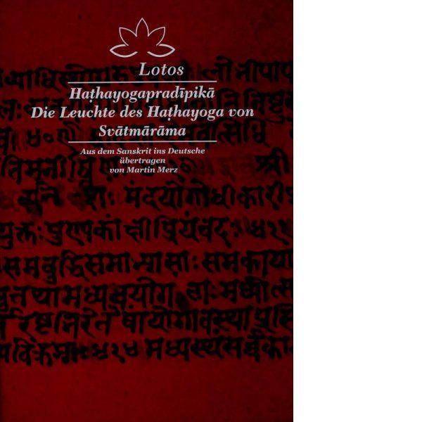 Hathayogapradipika- Die Leuchte des Hatha-Yoga von Svatmarama